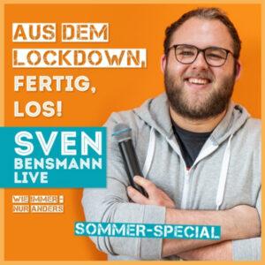 Sven Bensmann: Aus dem Lockdown, fertig, los!