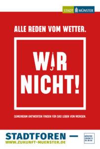 """Alle reden vom Wetter. Wir nicht!"""" Mit diesem Poster lädt die Stadt zu den Stadtforen ein. Foto: Stadt Münster."""